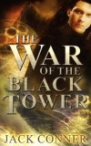 Review of War of the Black Tower by Jack Conner (All 3 Volumes)